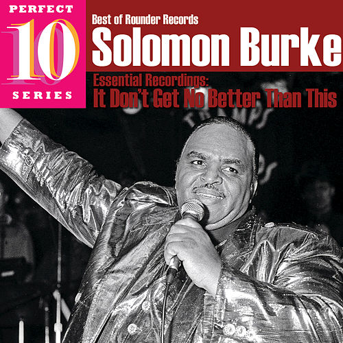 Play & Download It Don't Get No Better Than This by Solomon Burke | Napster