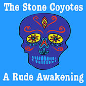 Play & Download A Rude Awakening by The Stone Coyotes | Napster
