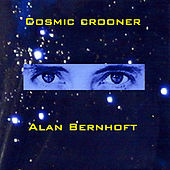 Play & Download Cosmic Crooner by Alan Bernhoft | Napster