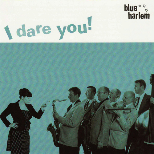 Play & Download I Dare You! by Blue Harlem | Napster