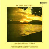 Play & Download The Plant Life Years by Dougie MacLean | Napster