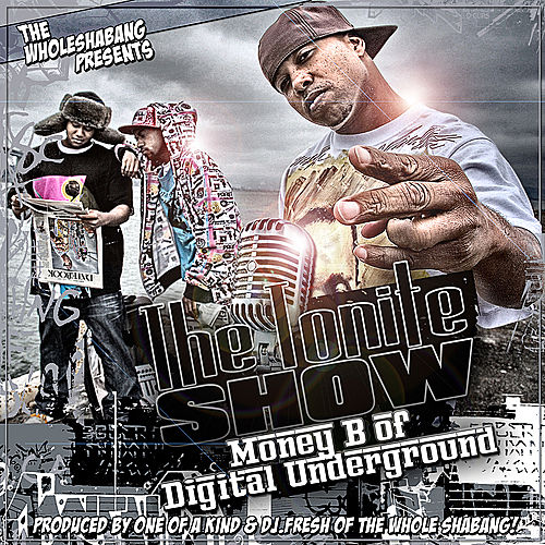 The Tonite Show with Digital Underground's Money B by Money B