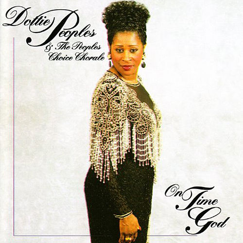 Play & Download On Time God by Dottie Peoples | Napster