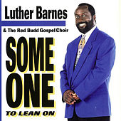 Someone to Lean On by Luther Barnes