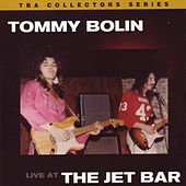 Live At The Jet Bar 1976 [Original Recording Remastered] by Tommy Bolin