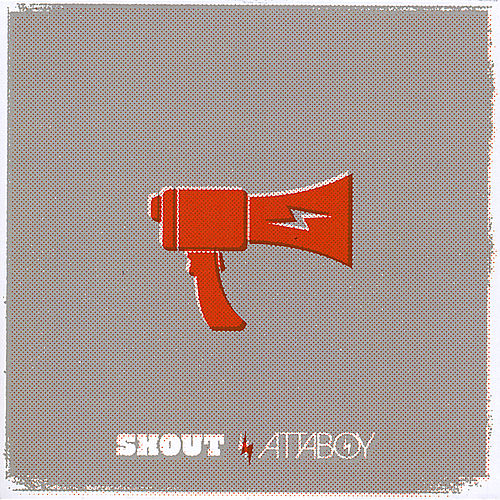 Play & Download Shout by Attaboy | Napster