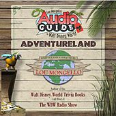 Audio Guide to Walt Disney World - Adventureland by Lou Mongello