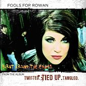 Play & Download Burnt Around The Edges by Fools For Rowan | Napster