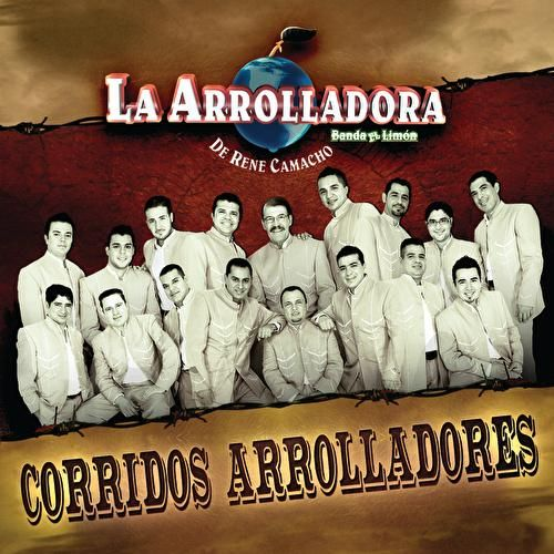 Play & Download Corridos Arrolladores by La Arrolladora Banda El Limon | Napster