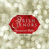 Play & Download Christmas from Dublin by The Three Irish Tenors | Napster