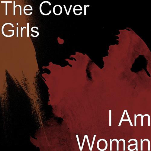 Play & Download I Am Woman by The Cover Girls | Napster