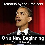 Play & Download Remarks of the President On A New Beginning - Cairo University By Barack Obama by President Barack Obama | Napster