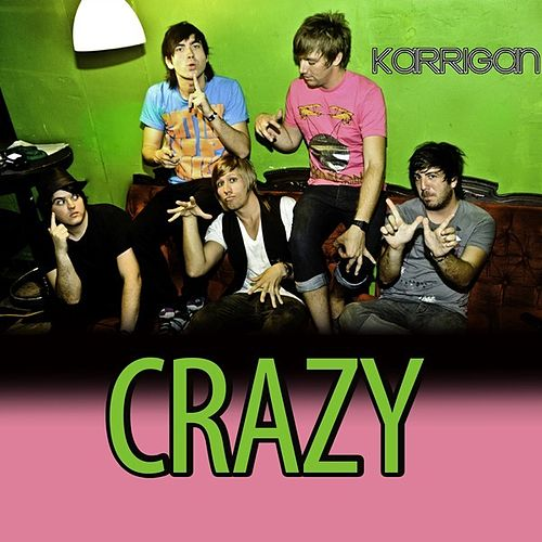Play & Download Crazy by Karrigan | Napster