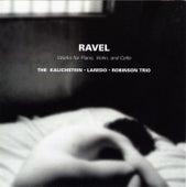 Ravel: Trios by The Kalichstein-Laredo-Robinson Trio