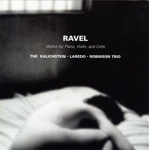Play & Download Ravel: Trios by The Kalichstein-Laredo-Robinson Trio | Napster