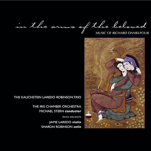 Play & Download In The Arms Of The Beloved by The Kalichstein-Laredo-Robinson Trio | Napster