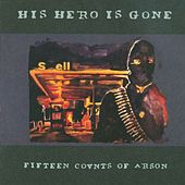 15 Counts of Arson von His Hero Is Gone