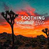 Soothing Chillout Hits by #1 Hits Now