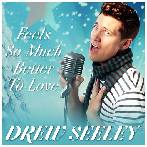 Feels so Much Better to Love von Drew Seeley