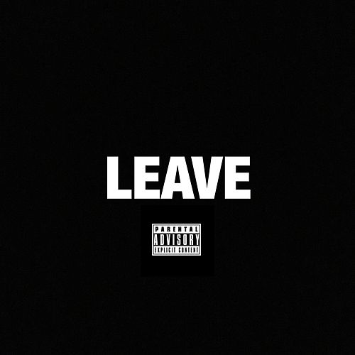 Leave by Jay Tee