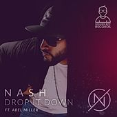 Drop It Down (feat. Abel Miller) von The Nash
