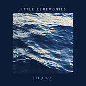 Tied Up - Single by Little Ceremonies