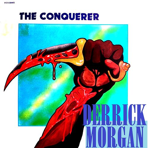 The Conqueror by Derrick Morgan