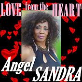 LOVE from the HEART by Angel Sandra