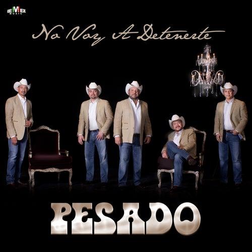 No Voy a Detenerte by Pesado