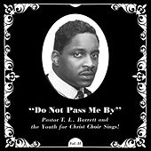 Do Not Pass Me By Vol. II by Pastor T.L. Barrett and the Youth for Christ Choir