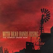 The Horror Grows Near by With Dead Hands Rising
