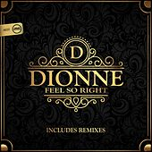 Feel So Right by Dionne