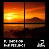 Bad Feelings - Single by DJ E Motion