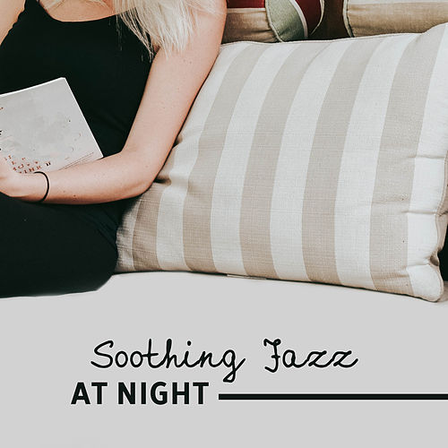 Soothing Jazz at Night by Light Jazz Academy