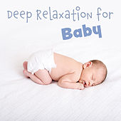 Deep Relaxation for Baby by Baby Naptime