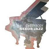 Everybody Needs Jazz by Relaxing Piano Music Consort