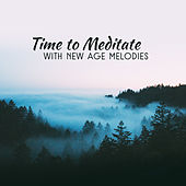 Time to Meditate with New Age Melodies by Chinese Relaxation and Meditation
