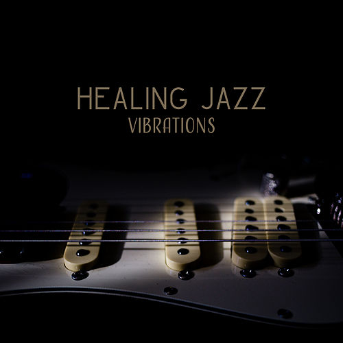 Healing Jazz Vibrations by The Relaxation