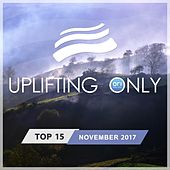 Uplifting Only Top 15: November 2017 - EP by Various Artists