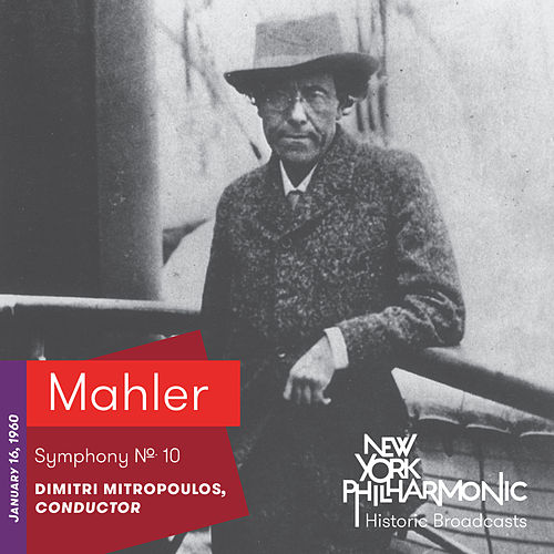 Mahler: Symphony No. 10 by New York Philharmonic