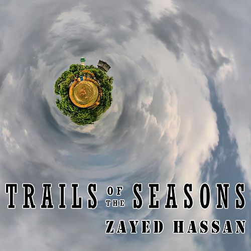 Trails of the seasons di Zayed Hassan