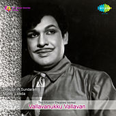 Vallavanukku Vallavan (Original Motion Picture Soundtrack) by Various Artists