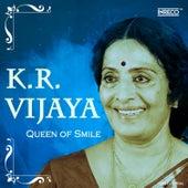 K. R. Vijaya - Queen of Smile by Various Artists