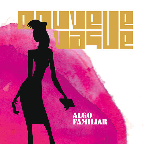 Algo Familiar by Nouvelle Vague