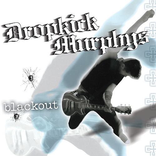 Play & Download Blackout by Dropkick Murphys | Napster