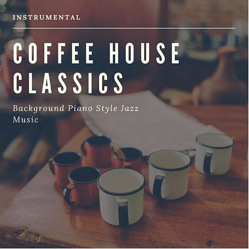 Coffee House Classics by Coffee House Classics