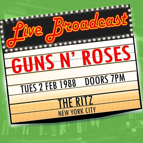 Live Broadcast 2nd February 1988  The Ritz de Guns N' Roses