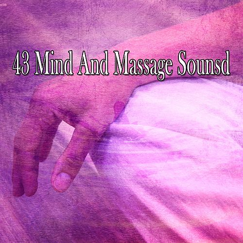 43 Mind And Massage Sounsd by Massage Therapy Music