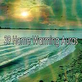 39 Home Warming Auras by Entspannungsmusik