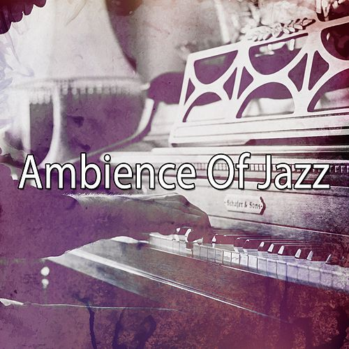 Ambience Of Jazz by Lounge Café